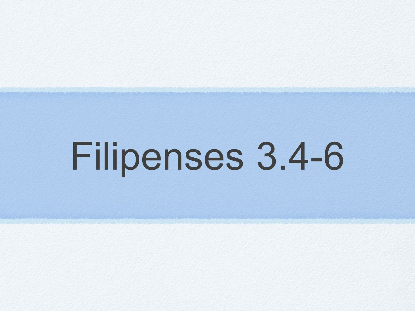Filipenses 3.4-6