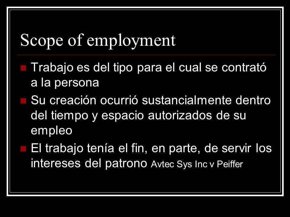 Scope of employment Trabajo es del tipo para el cual se contrató a la persona.
