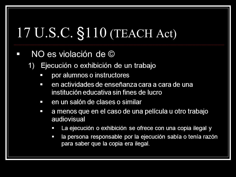 17 U.S.C. §110 (TEACH Act) NO es violación de ©