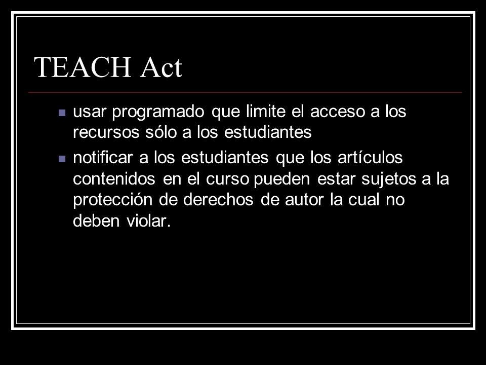 TEACH Act usar programado que limite el acceso a los recursos sólo a los estudiantes.
