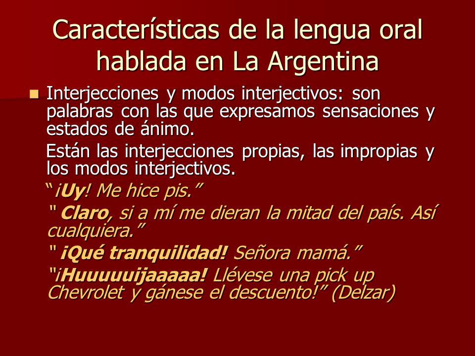 Características de la lengua oral hablada en La Argentina