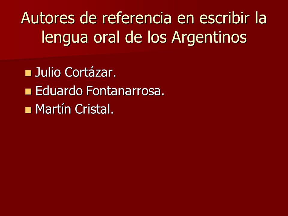 Autores de referencia en escribir la lengua oral de los Argentinos