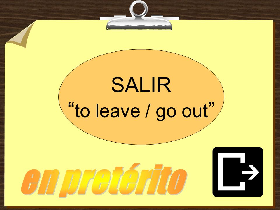 SALIR to leave / go out en pretérito