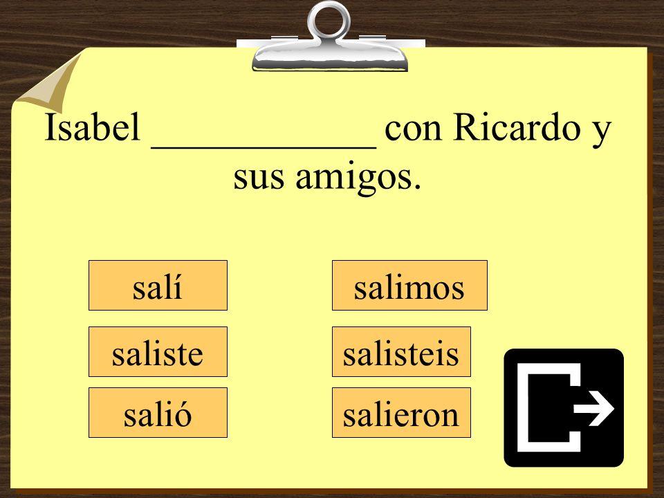 Isabel ___________ con Ricardo y sus amigos.
