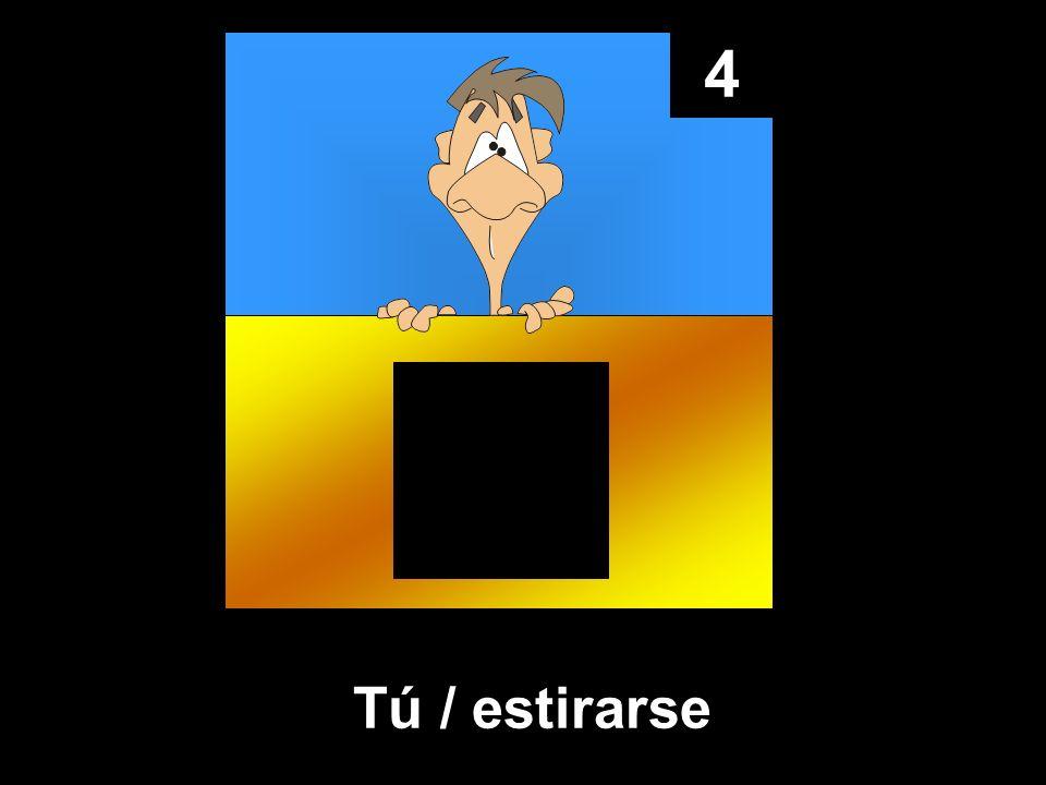 4 Tú / estirarse