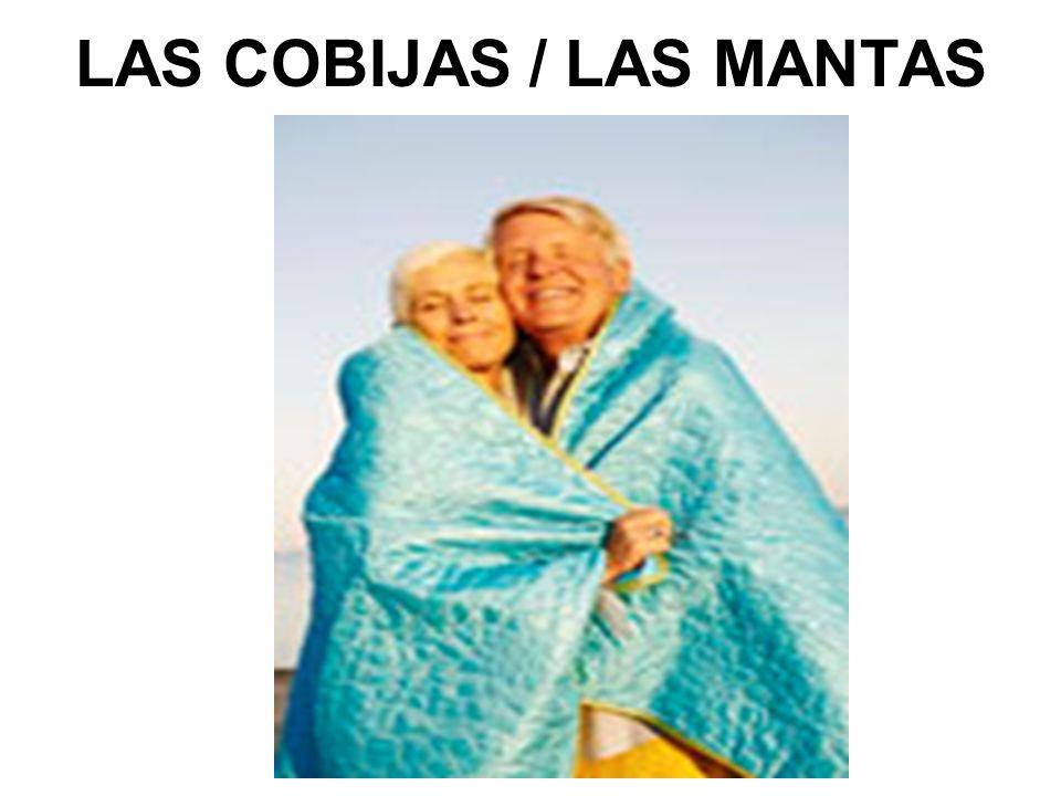 LAS COBIJAS / LAS MANTAS