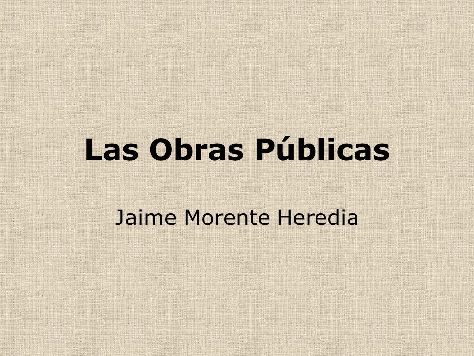 Las Obras Públicas Jaime Morente Heredia