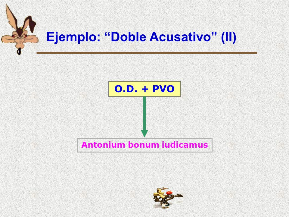 Ejemplo: Doble Acusativo (II)