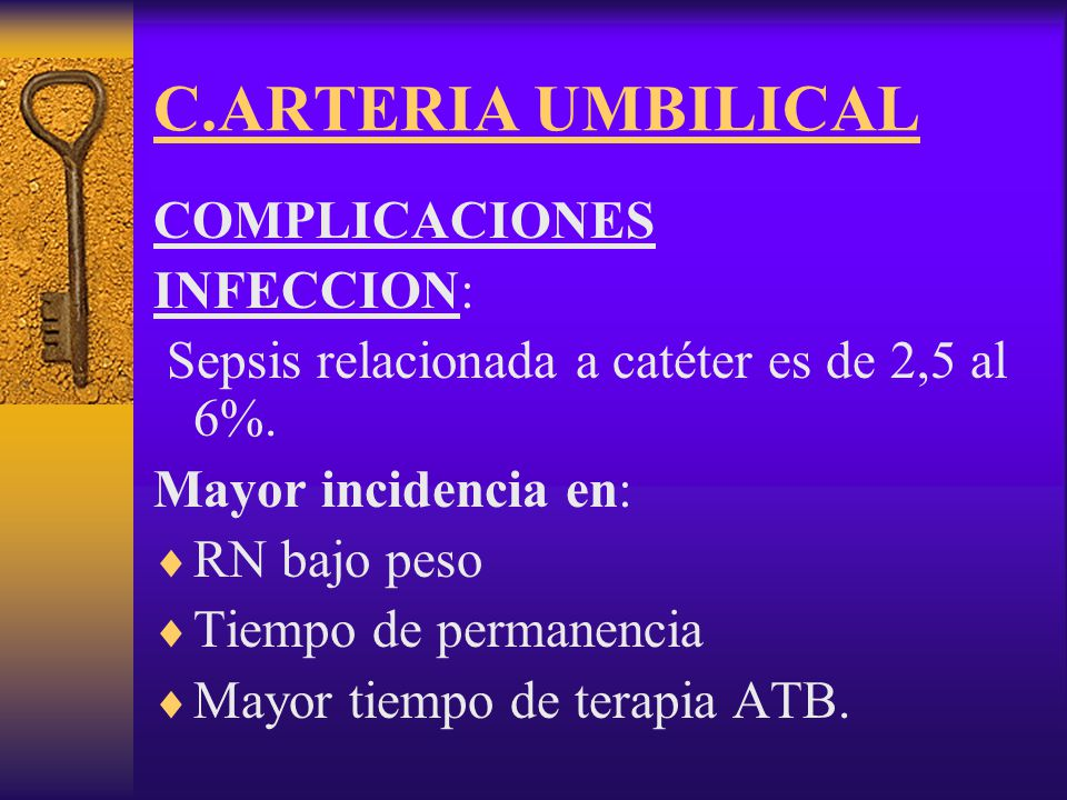 C.ARTERIA UMBILICAL COMPLICACIONES INFECCION: