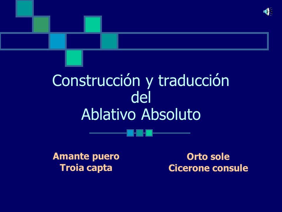 Construcción y traducción del Ablativo Absoluto