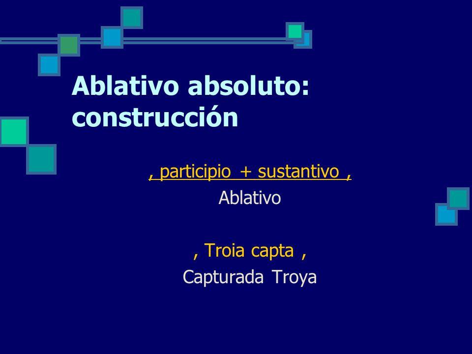 Ablativo absoluto: construcción