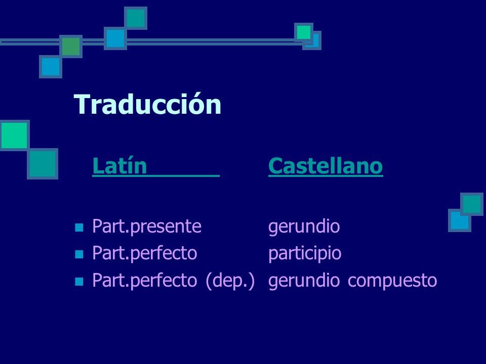 Traducción Latín Castellano Part.presente gerundio