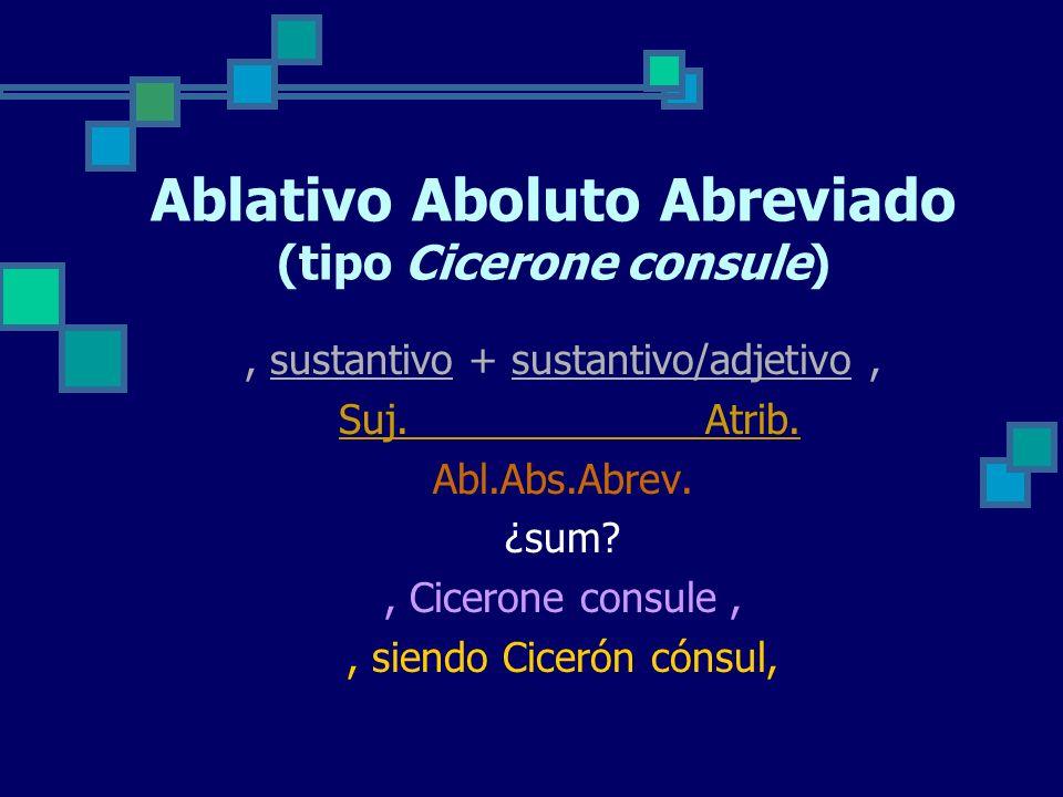 Ablativo Aboluto Abreviado (tipo Cicerone consule)