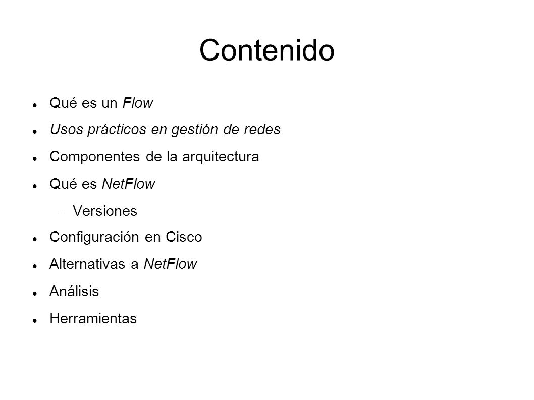 Contenido Qué es un Flow Usos prácticos en gestión de redes