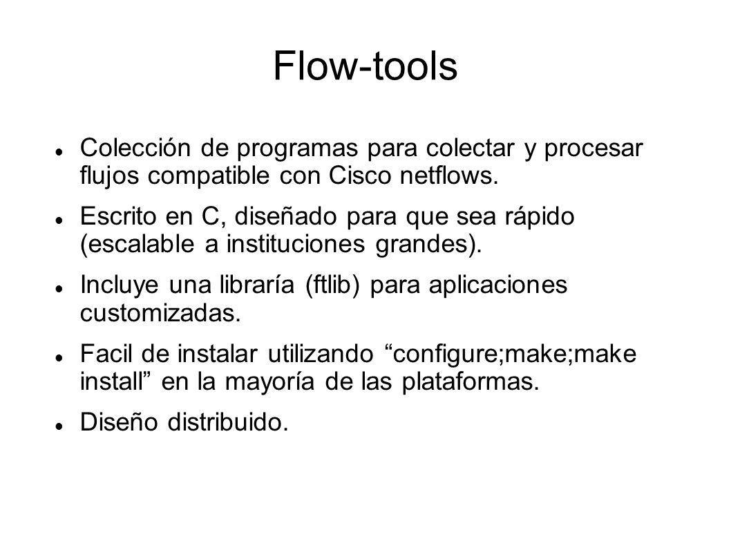 Flow-tools Colección de programas para colectar y procesar flujos compatible con Cisco netflows.