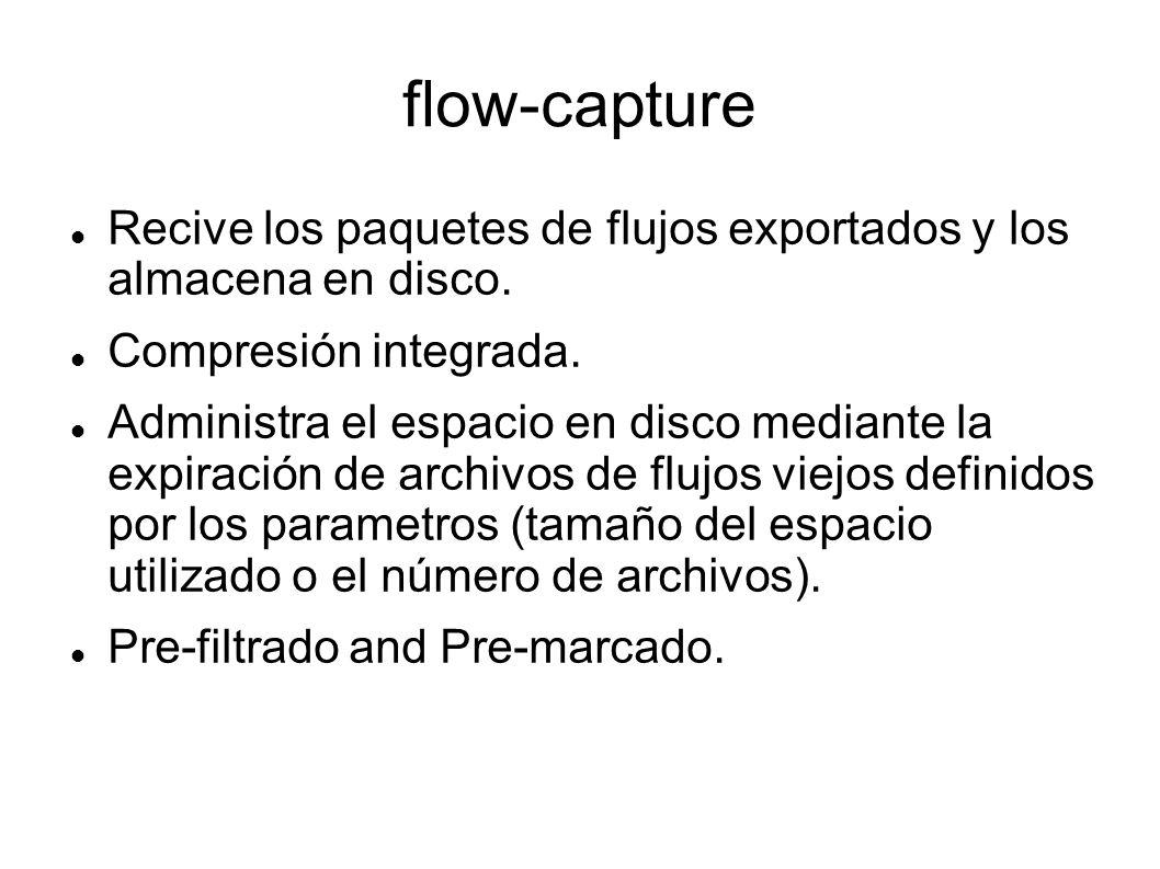 flow-capture Recive los paquetes de flujos exportados y los almacena en disco. Compresión integrada.
