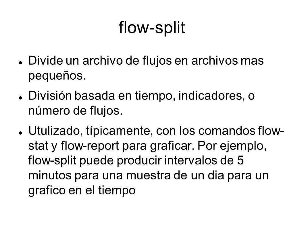 flow-split Divide un archivo de flujos en archivos mas pequeños.