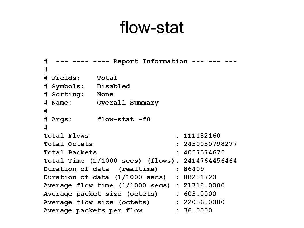 flow-stat # --- ---- ---- Report Information --- --- --- #