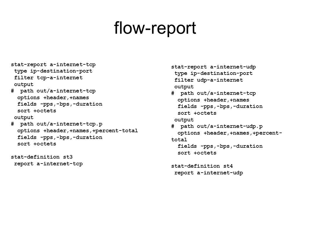 flow-report stat-report a-internet-tcp stat-report a-internet-udp