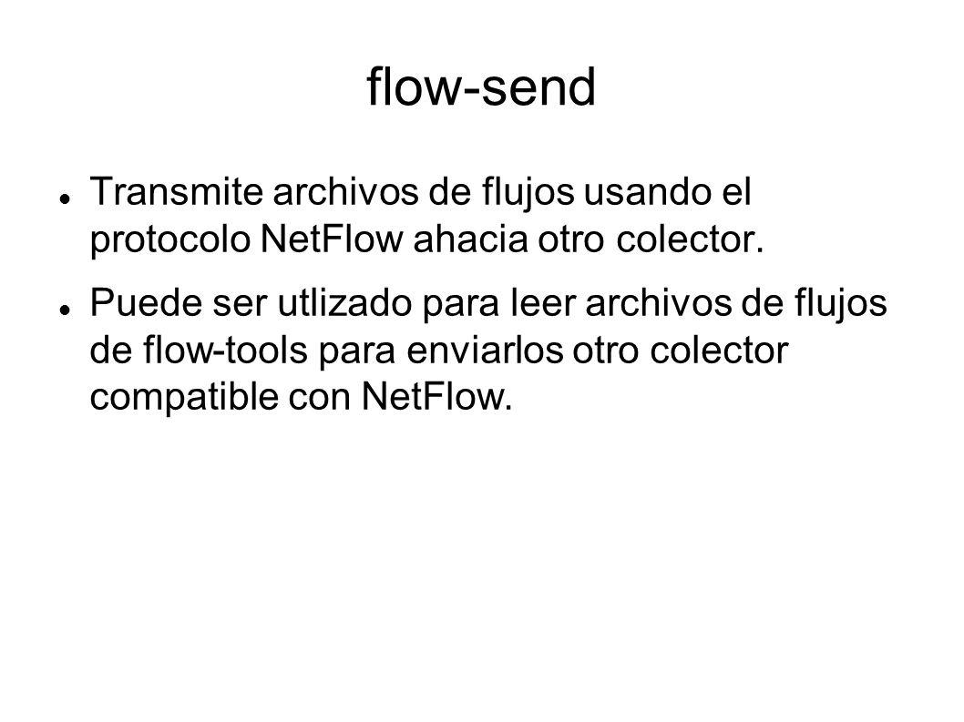 flow-send Transmite archivos de flujos usando el protocolo NetFlow ahacia otro colector.