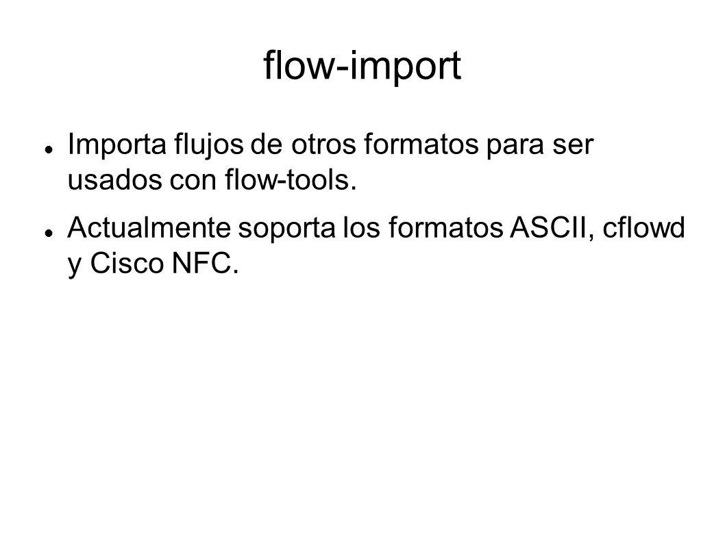flow-import Importa flujos de otros formatos para ser usados con flow-tools.