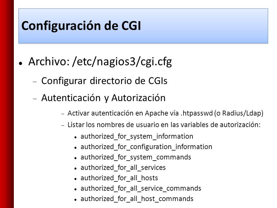 Configuración de CGI Archivo: /etc/nagios3/cgi.cfg