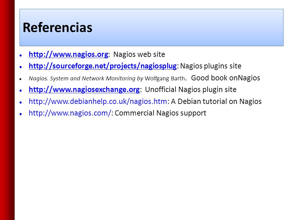 Referencias http://www.nagios.org: Nagios web site