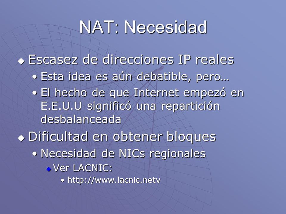 NAT: Necesidad Escasez de direcciones IP reales