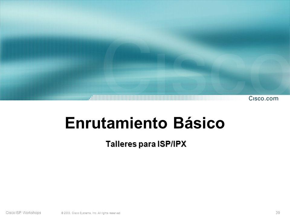 Enrutamiento Básico Talleres para ISP/IPX