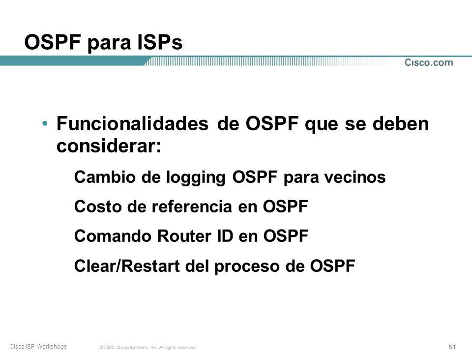 OSPF para ISPs Funcionalidades de OSPF que se deben considerar: