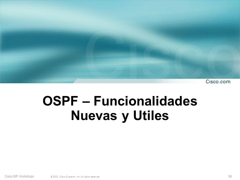 OSPF – Funcionalidades Nuevas y Utiles