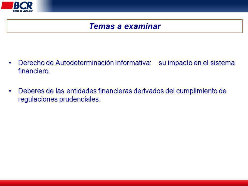 Temas a examinar Derecho de Autodeterminación Informativa: su impacto en el sistema financiero.