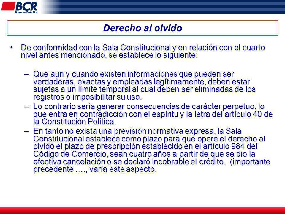 Derecho al olvido De conformidad con la Sala Constitucional y en relación con el cuarto nivel antes mencionado, se establece lo siguiente:
