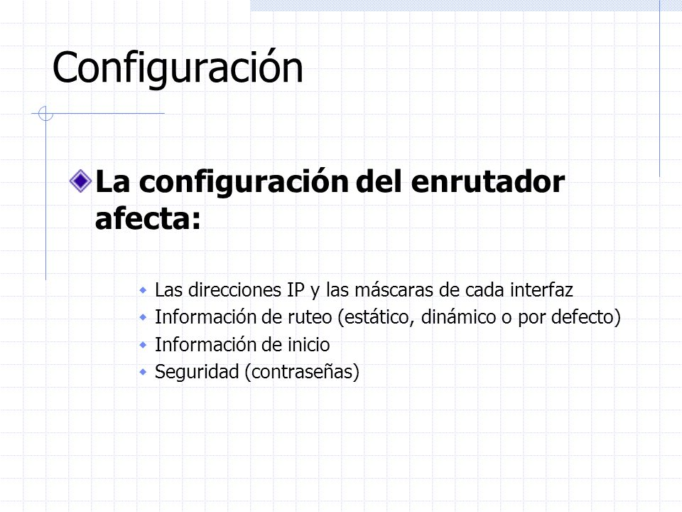 Configuración La configuración del enrutador afecta: