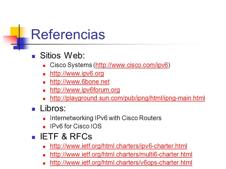 Referencias Sitios Web: Libros: IETF & RFCs