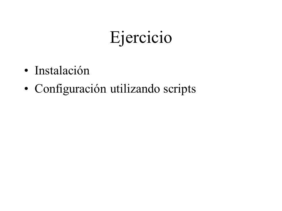 Ejercicio Instalación Configuración utilizando scripts