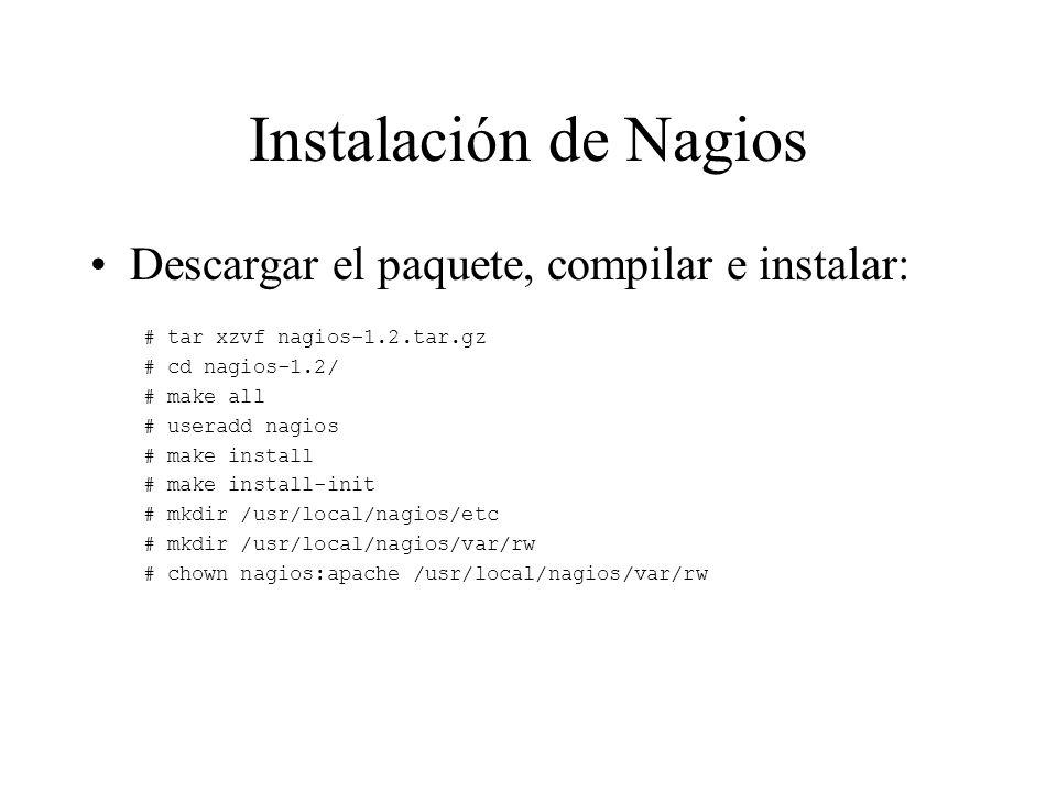 Instalación de Nagios Descargar el paquete, compilar e instalar: