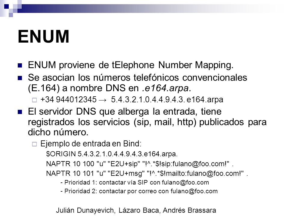ENUM ENUM proviene de tElephone Number Mapping.