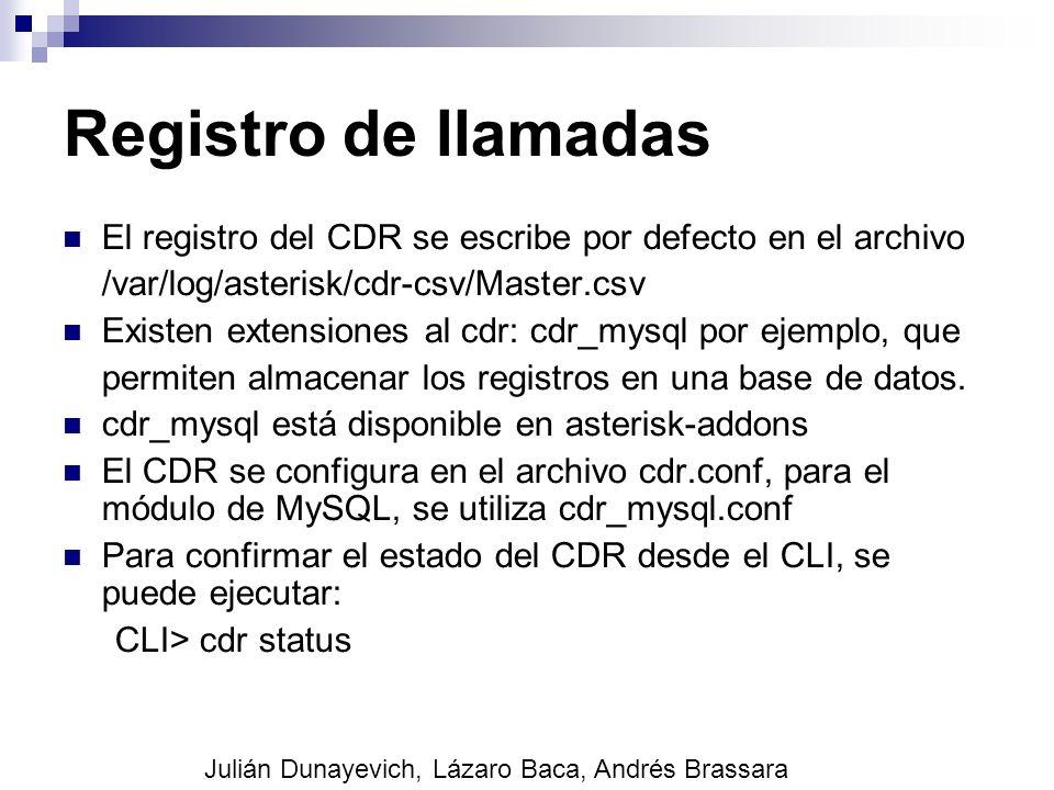 Registro de llamadas El registro del CDR se escribe por defecto en el archivo. /var/log/asterisk/cdr-csv/Master.csv.