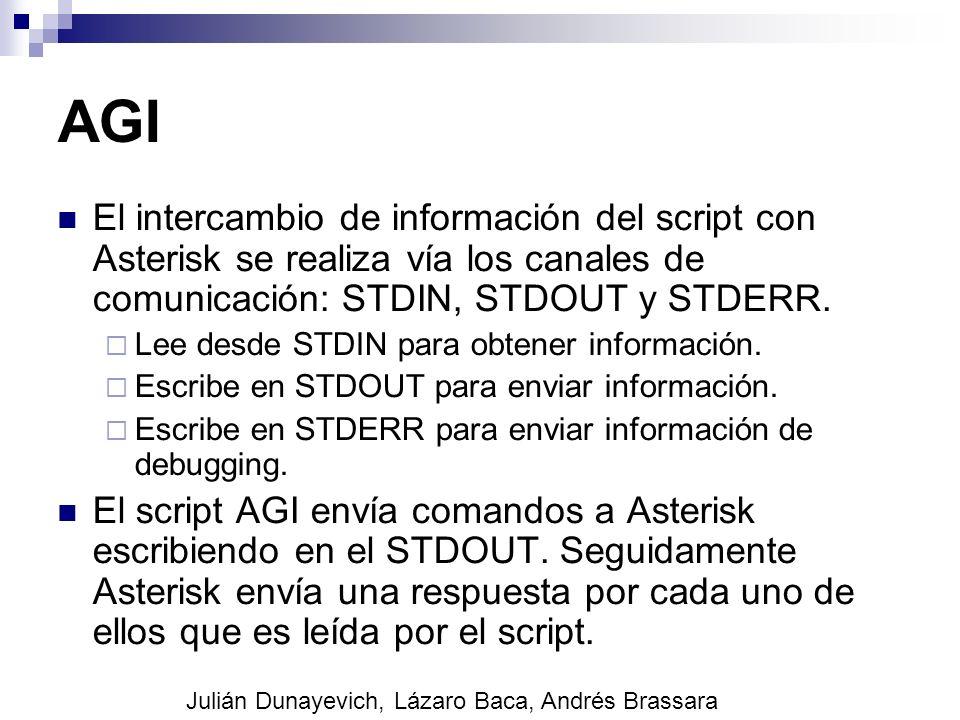 AGI El intercambio de información del script con Asterisk se realiza vía los canales de comunicación: STDIN, STDOUT y STDERR.
