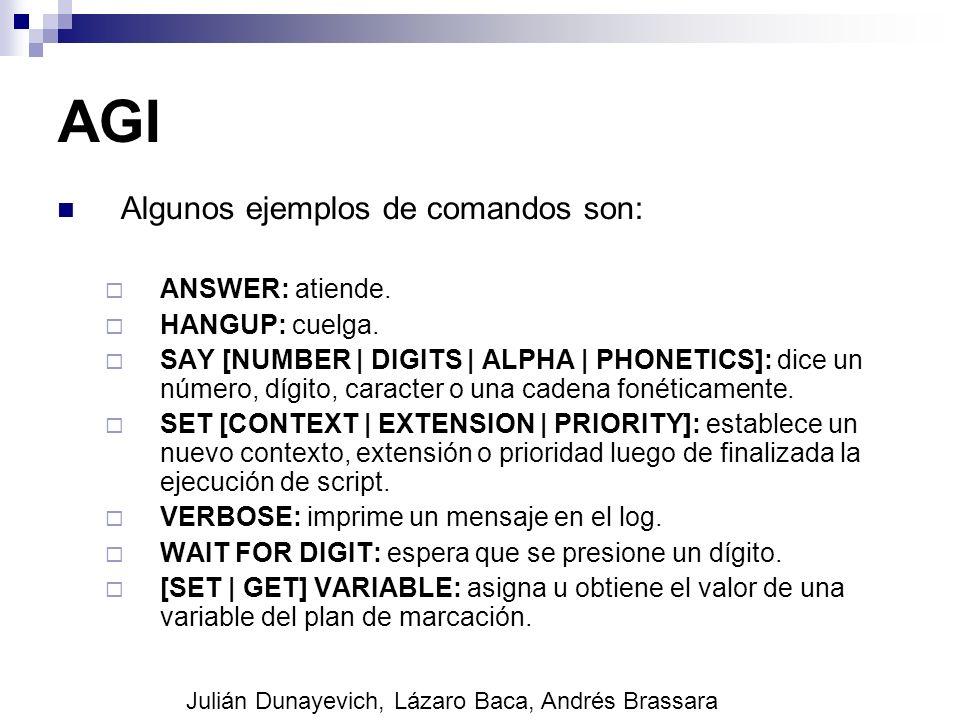 AGI Algunos ejemplos de comandos son: ANSWER: atiende. HANGUP: cuelga.