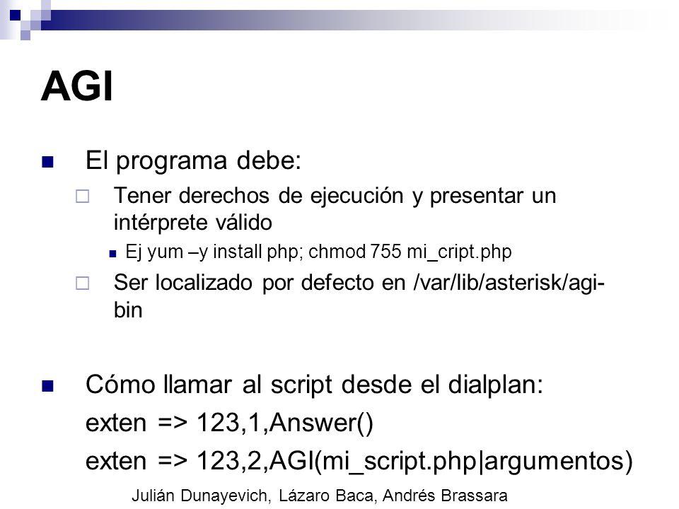 AGI El programa debe: Cómo llamar al script desde el dialplan: