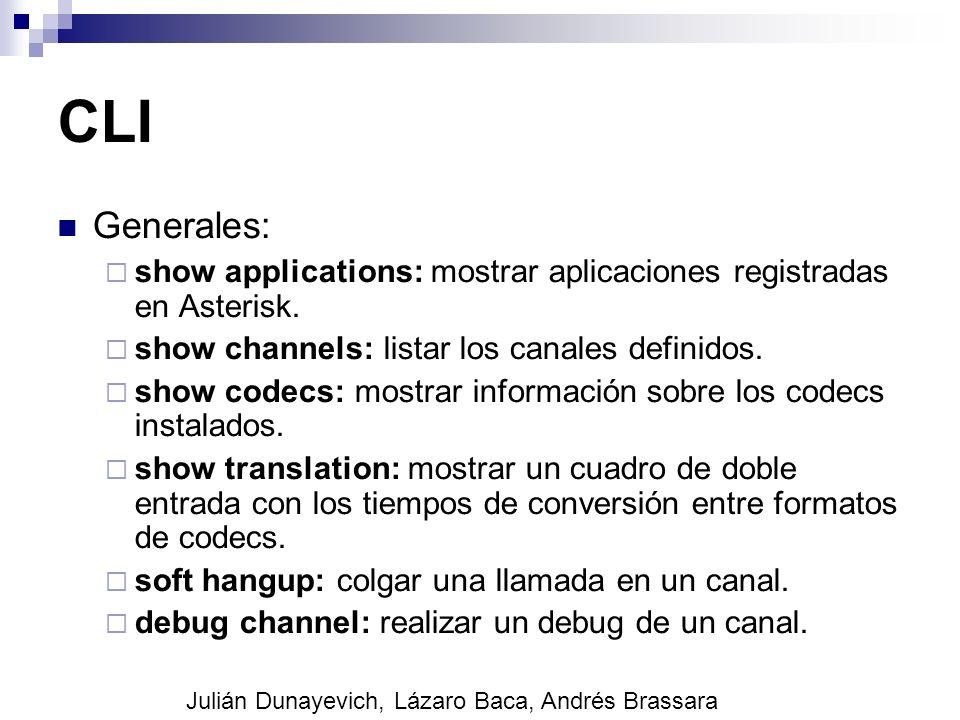 CLI Generales: show applications: mostrar aplicaciones registradas en Asterisk. show channels: listar los canales definidos.