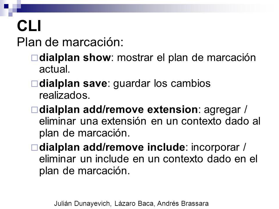 CLI Plan de marcación: dialplan show: mostrar el plan de marcación actual. dialplan save: guardar los cambios realizados.