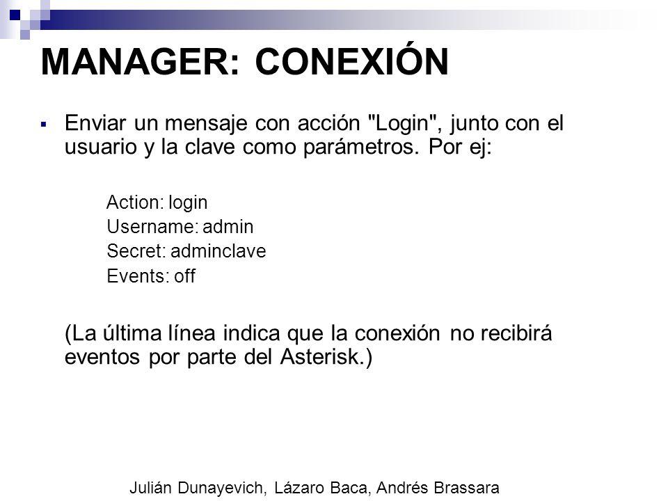 MANAGER: CONEXIÓN Enviar un mensaje con acción Login , junto con el usuario y la clave como parámetros. Por ej: