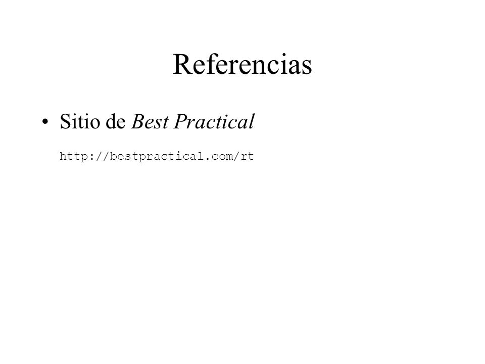 Referencias Sitio de Best Practical http://bestpractical.com/rt