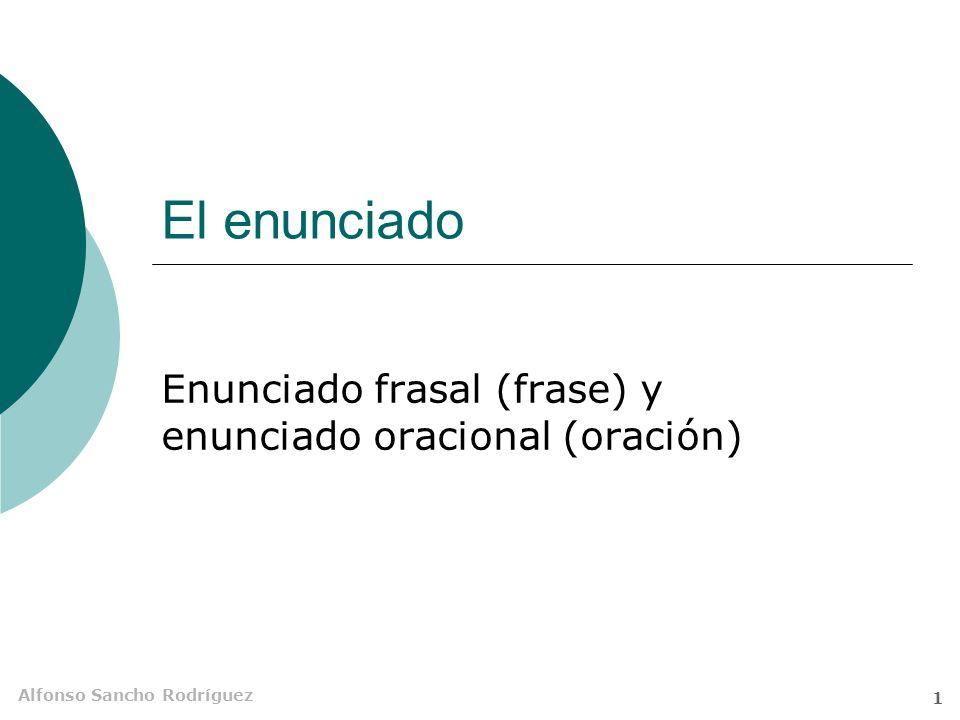Enunciado frasal (frase) y enunciado oracional (oración)