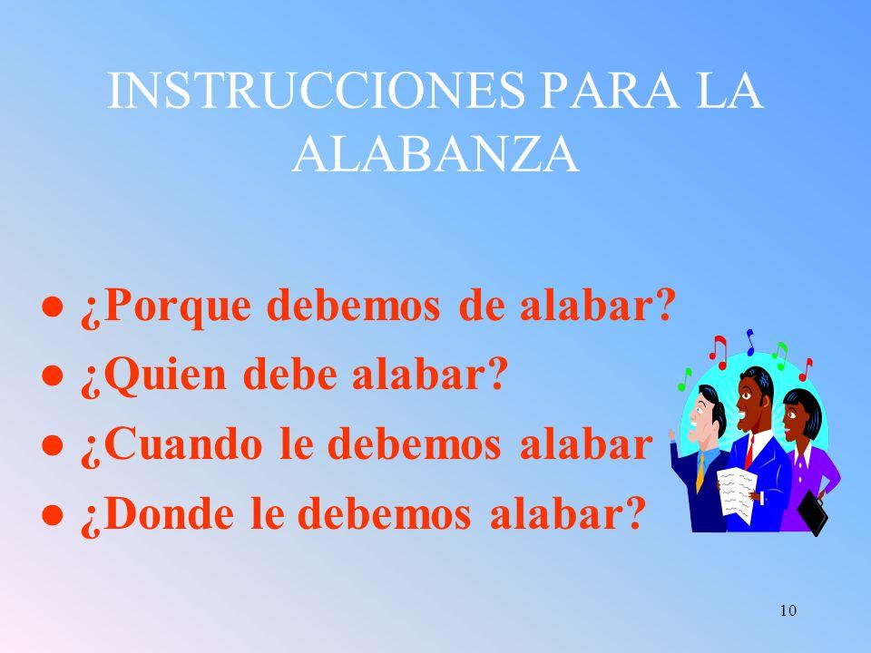 INSTRUCCIONES PARA LA ALABANZA