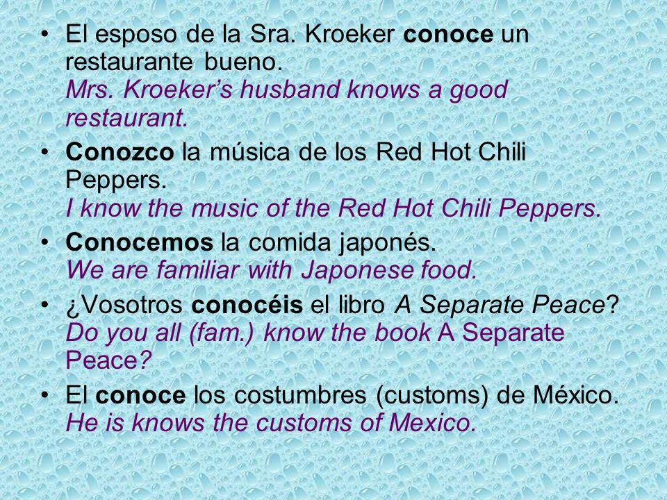El esposo de la Sra. Kroeker conoce un restaurante bueno. Mrs