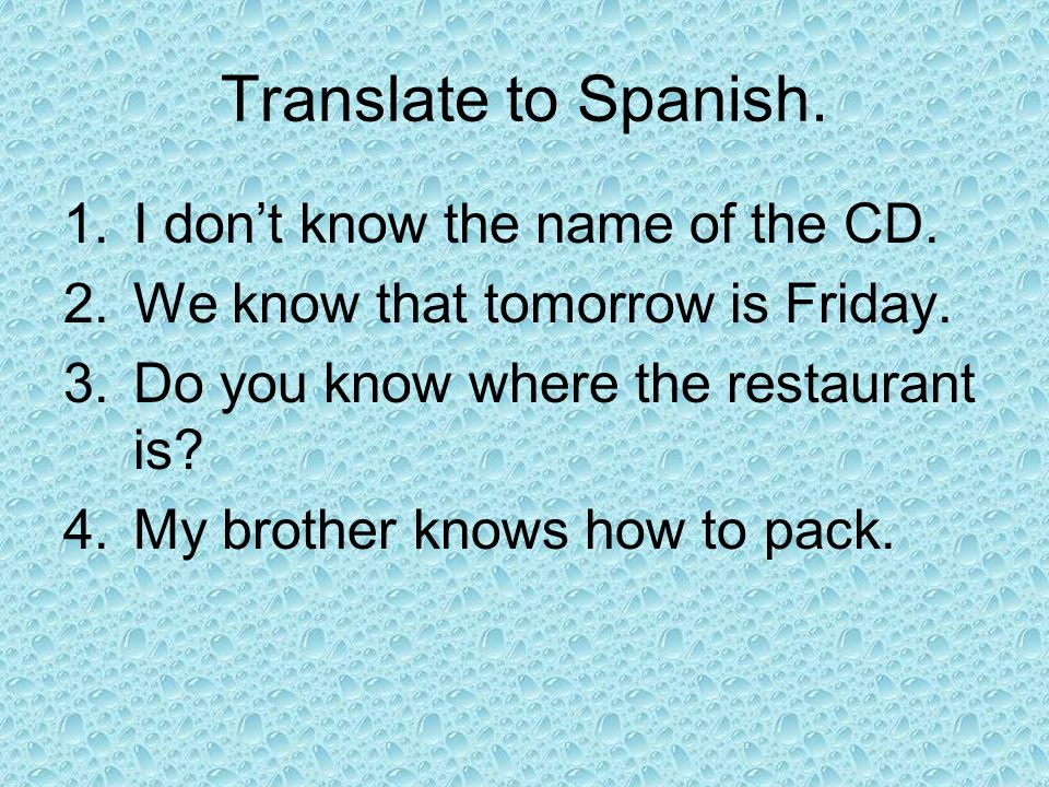 Translate to Spanish. I don't know the name of the CD.
